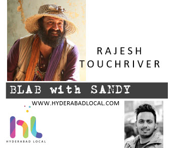 Blab With Sandy: Rajesh Touchriver