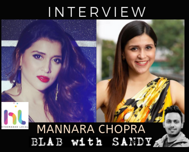 Blab With Sandy: Mannara Chopra