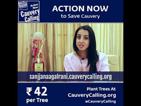 Sanjjanaa Galrani's Thirst For Cauvery Calling