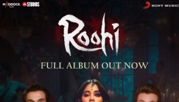 The Music Album Of Roohi Brings Wholesome Entertainment; Album Out Now