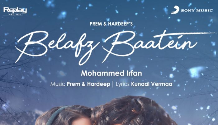 Prem And Hardeep's Belafz Baatein Sung By Mohammed Irfan Is An Ode To Unspoken Love; Song Out Now