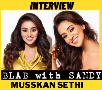 Blab With Sandy: Musskan Sethi